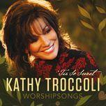 worshipsongs 'tis so sweet - kathy troccoli