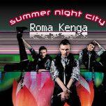 summer night city - roma kenga