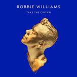 take the crown - robbie williams