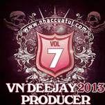 vn deejay producer (vol.7) - dj
