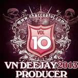 vn deejay producer (vol.10) - dj