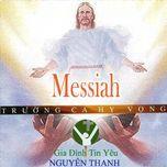 Messiah Trường Ca Hy Vọng - Nhiều Ca Sĩ