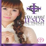 Yêu Như Giêsu (Vol.4 - 2011) - Ái Trinh