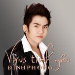 virus tinh yeu (single 2013) - dinh phong