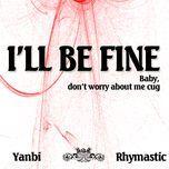 i will be fine (single 2013) - yanbi, rhymastic