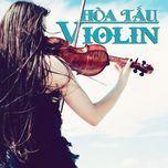 tuyen tap nhac hoa tau (vol. 4 violin - 2013) - v.a