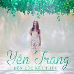 den luc ket thuc (single 2013) - yen trang