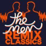 remix classics - the men