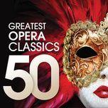 50 greatest opera classics - v.a