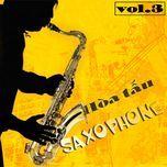 tuyen tap nhac hoa tau (vol.3 saxophone - 2013) - v.a