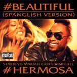 #beautiful (#hermosa – spanglish version) (single) - mariah carey