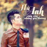 van con nhung yeu thuong (single) - ha anh