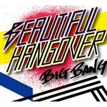 beautiful hangover (5th japanese single) - bigbang