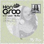 my boy (single) - han groo