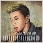 girl friend (digital single) - jay park