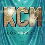 alone part.2 (from my soul) - kcm