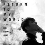 return to my world - lim chang jung
