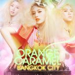 bangkok city (single) - orange caramel