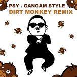 gangam style (dirt monkey remix - single) - psy