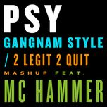 gangnam style / 2 legit 2 quit mashup (single) - psy, mc hammer