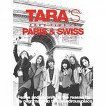 tara's free time in paris & swiss (special remix album) - t-ara