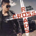 cross road - andy quach