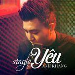 yeu (single) - anh khang