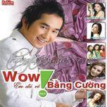 wow! em da ve (vol. 2) - bang cuong
