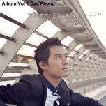 anh can co em (single) - cao phong
