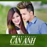 se co nguoi can anh (single) - cao thai son, huong tram