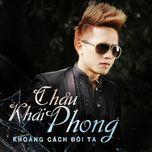 khoang cach doi ta (single) - chau khai phong