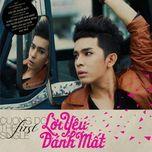 loi yeu danh mat (the first single) - che dinh cuong