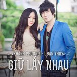 giu lay nhau (single) - dan thuy