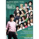 liveshow mot thoang que huong 3 - duong ngoc thai