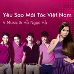 yeu sao mai toc viet nam (single) - ho ngoc ha, v.music