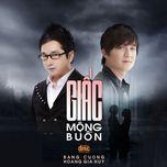 giac mong buon (single) - hoang gia huy, bang cuong