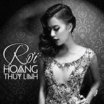 roi (single) - hoang thuy linh