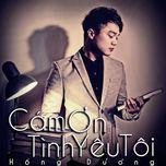 cam on tinh yeu toi (single) - hong duong m4u