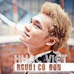nguoi co don (single) - khac viet