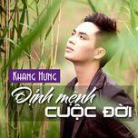 dinh menh cuoc doi (single) - khang hung