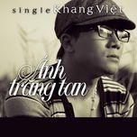 anh trang tan (single) - khang viet
