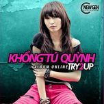 try to up - khong tu quynh