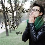 nam chat tay anh nhe (single) - lynk lee
