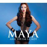 anh voi em la mot (vol. 3) - maya