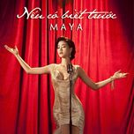 neu co biet truoc (single) - maya