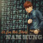 vi em doi thay (single) - nam hung