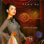 color of time (mau thoi gian) - ngoc ha
