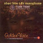 golden voice (am thanh vang) (hoa tau) - ngoc minh (saxophone)