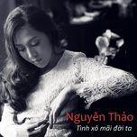 tinh xo mai doi ta (single) - nguyen thao