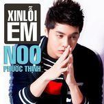 xin loi em (single) - noo phuoc thinh